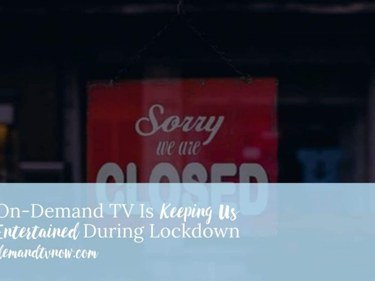On-Demand TV Is Keeping Us Entertained